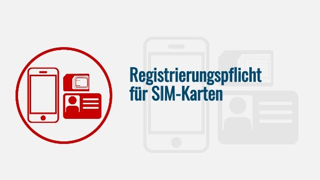 Registrierungspflicht für SIM-Karten