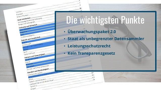 Die wichtigsten Punkte • Überwachungspaket 2.0 • Staat als unbegrenzter Datensammler • Leistungsschutzrecht • Kein Transpa...