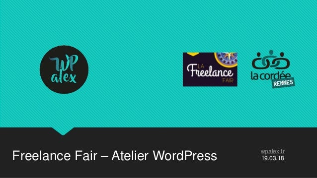 wpalex.fr 19.03.18Freelance Fair – Atelier WordPress