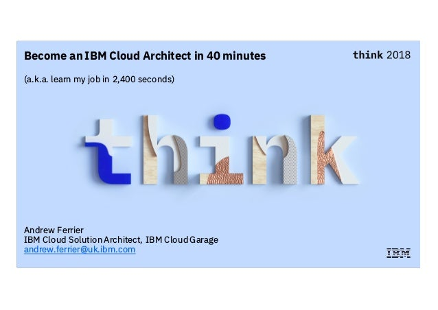 Become an IBM Cloud Architect in 40 Minutes