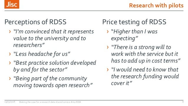 """Research with pilots 19/03/2018 Making the case for a research data shared service #JiscRDM 8 Perceptions of RDSS › """"I'm c..."""