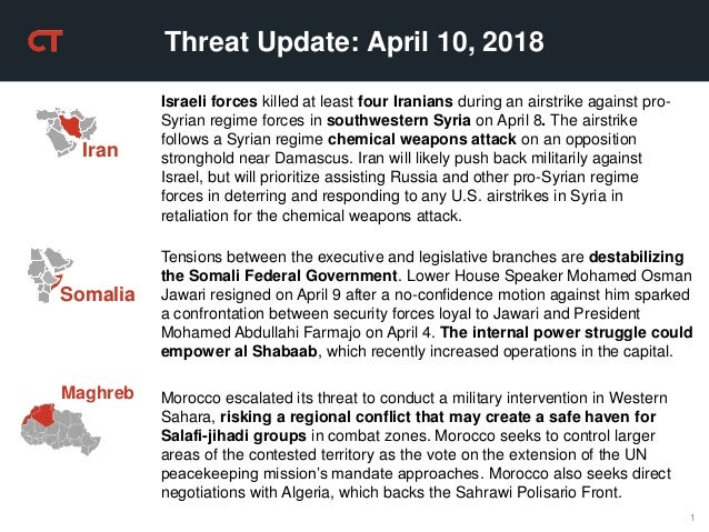 1 Threat Update: April 10, 2018 Israeli forces killed at least four Iranians during an airstrike against pro- Syrian regim...