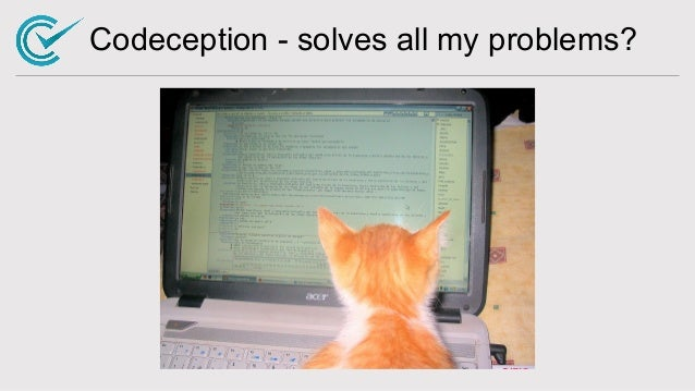 Codeception - solves all my problems?
