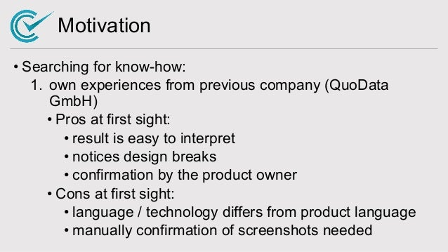Motivation • Searching for know-how: 1. own experiences from previous company (QuoData GmbH) • Pros at first sight: • resu...