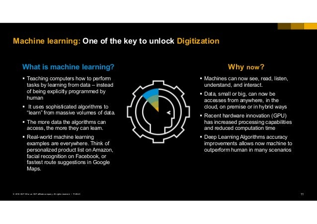 11PUBLIC© 2018 SAP SE or an SAP affiliate company. All rights reserved. ǀ Machine learning: One of the key to unlock Digit...