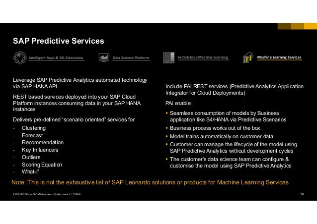 16PUBLIC© 2018 SAP SE or an SAP affiliate company. All rights reserved. ǀ Leverage SAP Predictive Analytics automated tech...