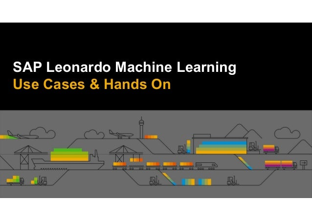 SAP Leonardo Machine Learning Use Cases & Hands On