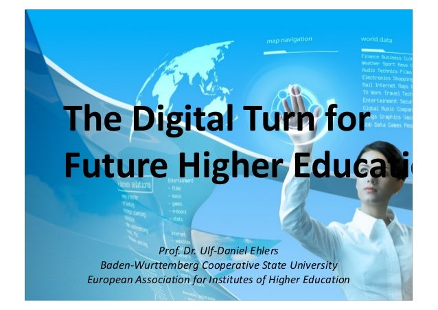 Prof. Dr. Ulf-Daniel Ehlers Baden-Wurttemberg Cooperative State University European Association for Institutes of Higher E...