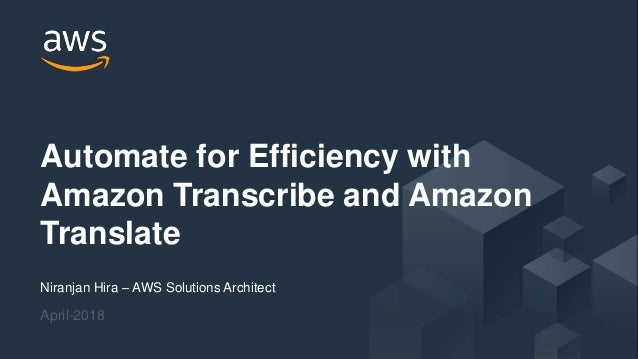 © 2018, Amazon Web Services, Inc. or its Affiliates. All rights reserved. Niranjan Hira – AWS Solutions Architect April-20...