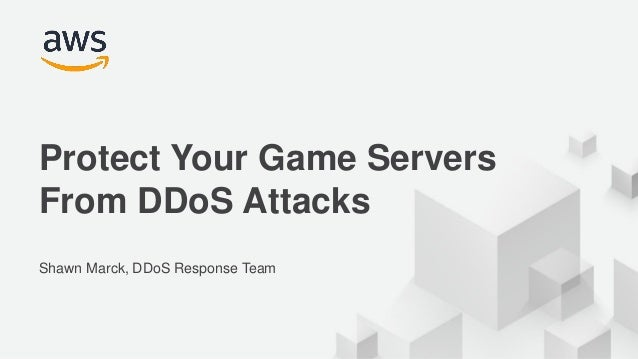 Protect Your Game Servers from DDoS Attacks - AWS Online