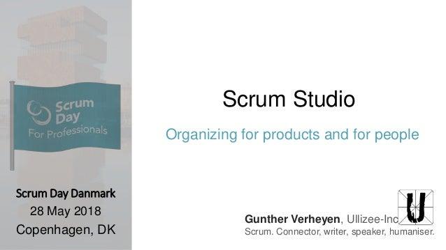 Gunther Verheyen, Ullizee-Inc Scrum. Connector, writer, speaker, humaniser. Scrum Studio Organizing for products and for p...
