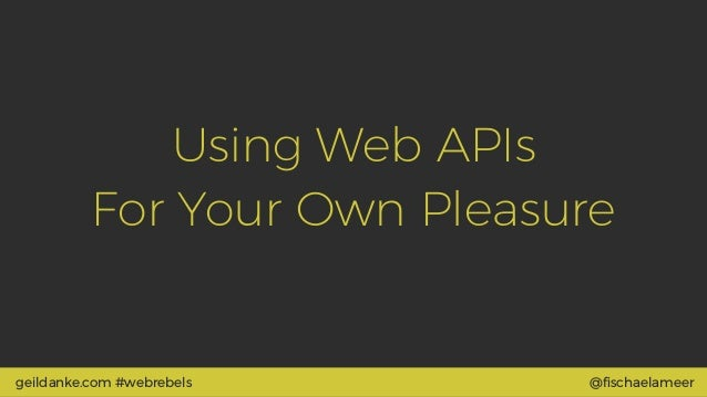 Using New Web APIs For Your Own Pleasure – How I Wrote New