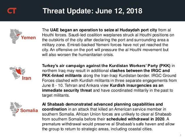 1 Threat Update: June 12, 2018 Turkey's air campaign against the Kurdistan Workers' Party (PKK) in northern Iraq may resul...