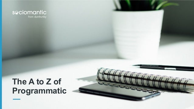 The A to Z of Programmatic