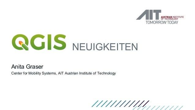 NEUIGKEITEN Anita Graser Center for Mobility Systems, AIT Austrian Institute of Technology