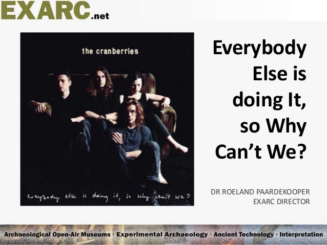 DR ROELAND PAARDEKOOPER EXARC DIRECTOR Everybody Else is doing It, so Why Can't We?