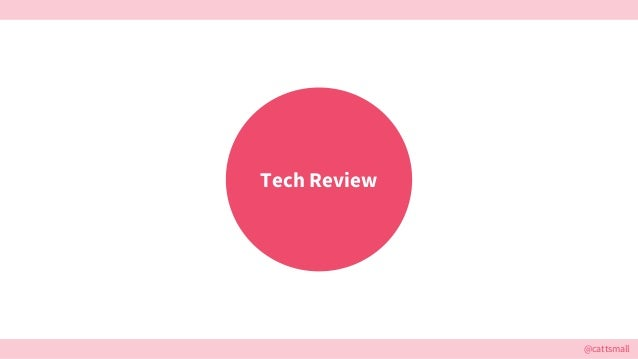 @cattsmall Tech Review