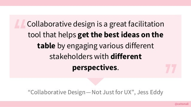 """@cattsmall """"Collaborative Design—Not Just for UX"""", Jess Eddy Collaborative design is a great facilitation tool that help..."""