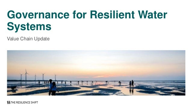 Governance for Resilient Water Systems Value Chain Update