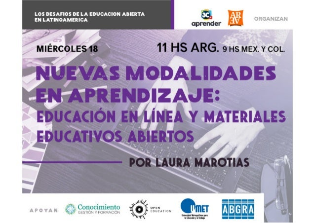 Nuevas modalidades de aprendizaje: la educación virtual y los recursos educativos abiertos Lic. Laura Marotias lmarotias@c...