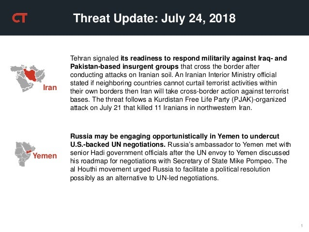 1 Threat Update: July 24, 2018 Yemen Russia may be engaging opportunistically in Yemen to undercut U.S.-backed UN negotiat...