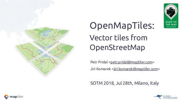 OpenMapTiles: Vector tiles from OpenStreetMap Petr Pridal <petr.pridal@maptiler.com> Jiri Komarek <jiri.komarek@maptiler....