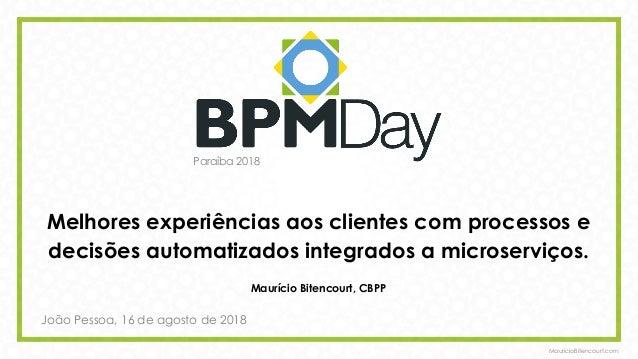 MauricioBitencourt.com Maurício Bitencourt, CBPP Melhores experiências aos clientes com processos e  decisões automatizad...