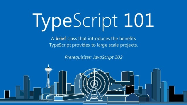 A brief class that introduces the benefits TypeScript provides to large scale projects. Prerequisites: JavaScript 202 Type...