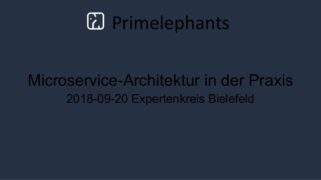 Primelephants Microservice-Architektur in der Praxis 2018-09-20 Expertenkreis Bielefeld