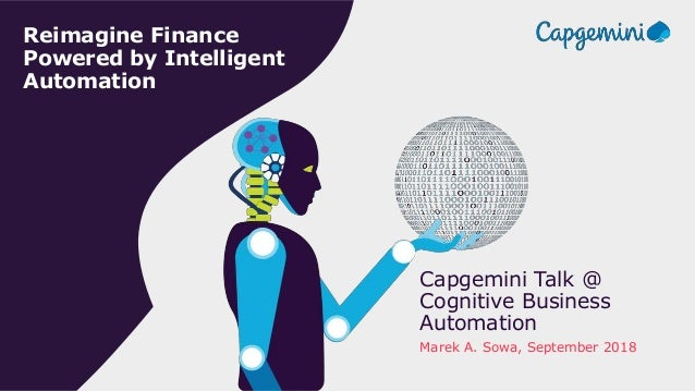 FPIA @ CBA  September 2018 © 2018 Capgemini. All rights reserved. Reimagine Finance Powered by Intelligent Automation Capg...
