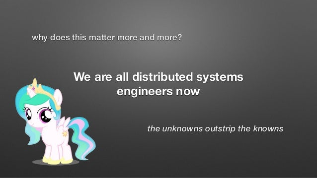 Distributed systems have an infinitely long list of almost-impossible failure scenarios that make staging environments part...