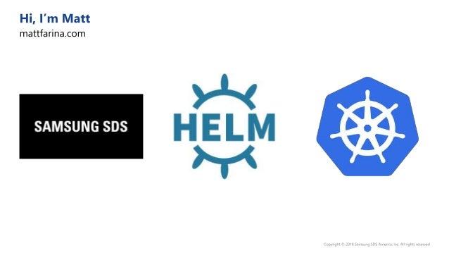 $ helm create mychart $ helm package --sign --key 'key' --keyring path/to/keyring.secret mychart $ helm verify mychart-0.1...
