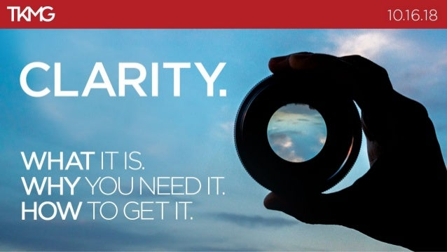 Clarity First: What it is. Why you need it. How to get it. Slide 1