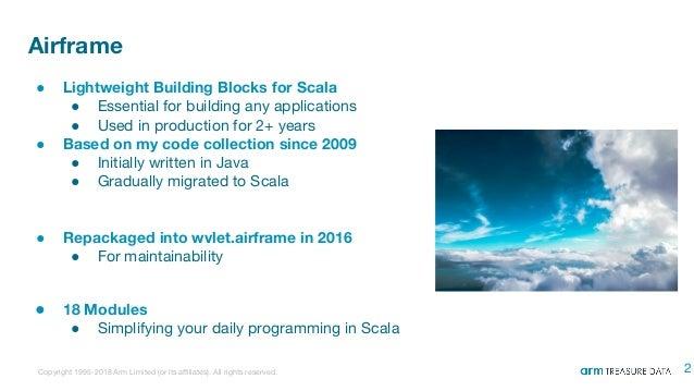 Airframe: Lightweight Building Blocks for Scala @ TD Tech Talk 2018-10-17 Slide 2