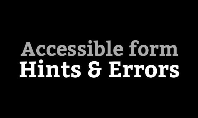 Accessibility in pattern libraries Accessible form Hints & Errors