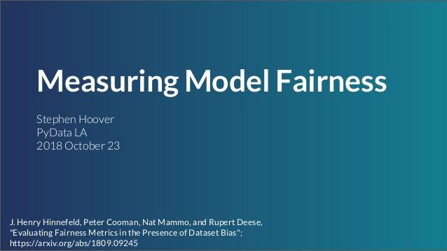 Measuring Model Fairness - Stephen Hoover Slide 2