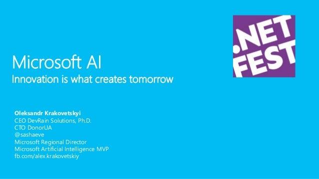 """.NET Fest 2018. Олександр Краковецький. Microsoft AI: створюємо програмні рішення з """"інтелектом"""" Slide 2"""