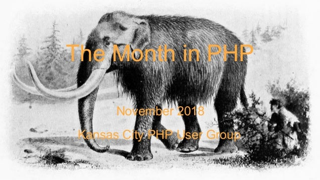 The Month in PHP November 2018 Kansas City PHP User Group
