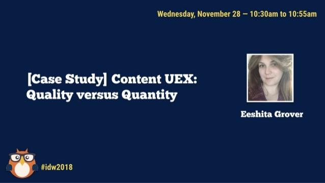 Content User Experience: Quality vs. Quantity Eeshita Grover