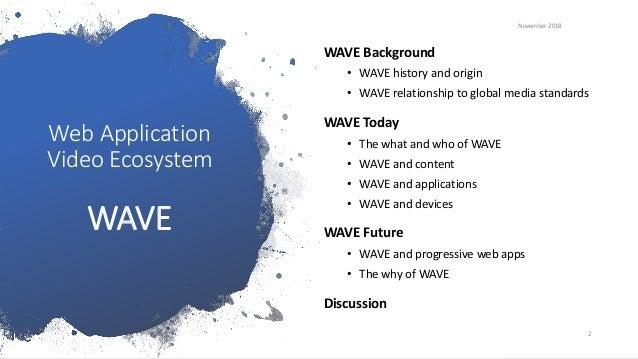 November 2018 Seattle Video Tech Meetup: WAVE Update Slide 2