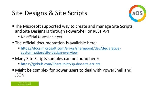 aOS Luxembourg 6 décembre 2018 Site Designs & Site Scripts  The Microsoft supported way to create and manage Site Scripts...