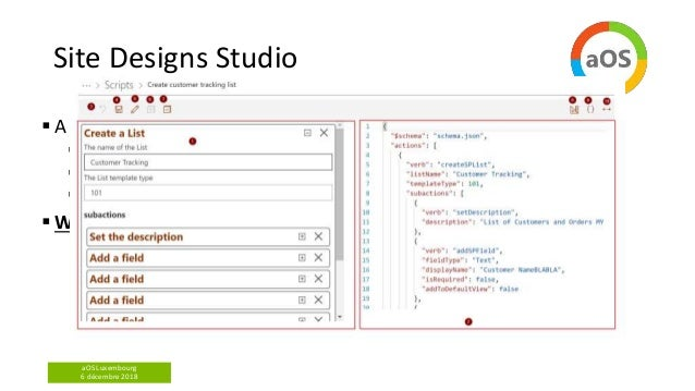 aOS Luxembourg 6 décembre 2018 Site Designs Studio  A SharePoint Framework solution allowing to  Create and Edit Site Sc...