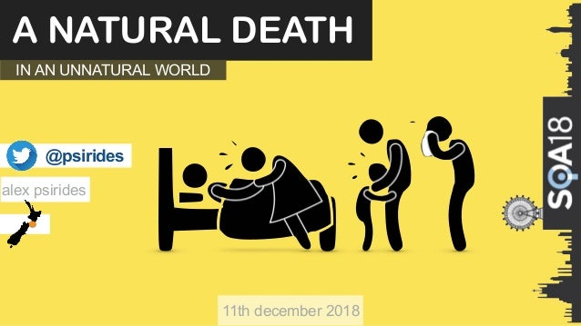 alex psirides A NATURAL DEATH @psirides IN AN UNNATURAL WORLD 11th december 2018