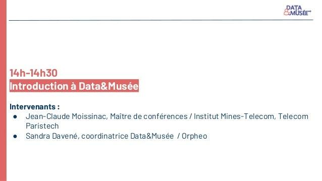 Atelier Data&Musée au Ministère de la culture - 12/12/18 Slide 2