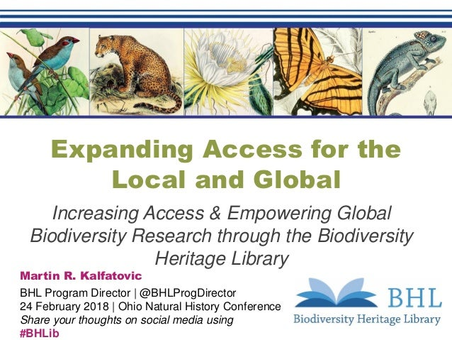 Expanding Access for the Local and Global Increasing Access & Empowering Global Biodiversity Research through the Biodiver...