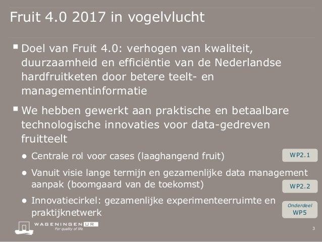 Eén jaar Fruit 4.0: Terugblik en plannen Slide 3