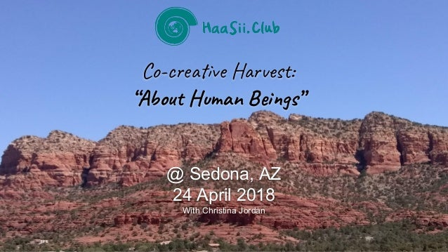 "Co-c e ve H s : ""Abo H an s"" @ Sedona, AZ 24 April 2018 With Christina Jordan"