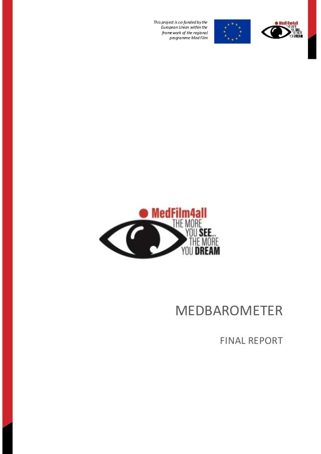 This project is co-funded by the European Union within the framework of the regional programme Med Film MEDBAROMETER FINAL...