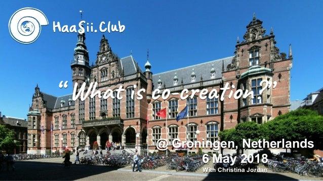 """ Wha c -c e on?"" @ Groningen, Netherlands 6 May 2018 With Christina Jordan"