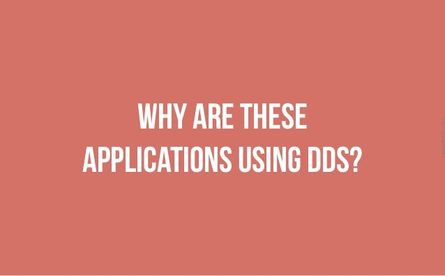 CopyrightPrismTech,2015 Why are these applications using DDS?